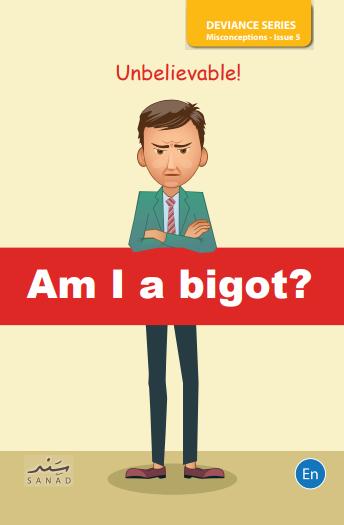 ? Am la bigot